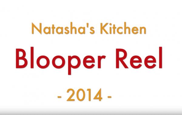 A close up that says Natasha\'s Kitchen Blooper Reel 2014