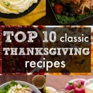 From Turkey to mashed potatoes and cranberry sauce - our Top 10 Classic Thanksgiving Recipes that you can't NOT make for your Thanksgiving menu! | natashaskitchen.com