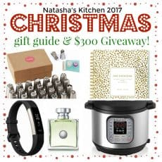 Natasha's Kitchen 2017 Christmas gift guide and $300 giveaway poster